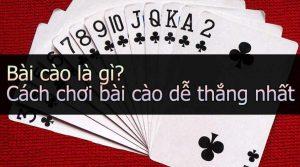 Huong dan cach choi Bai Cao de thang hinh anh 2
